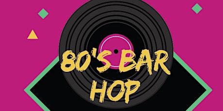 80's Bar Hop tickets