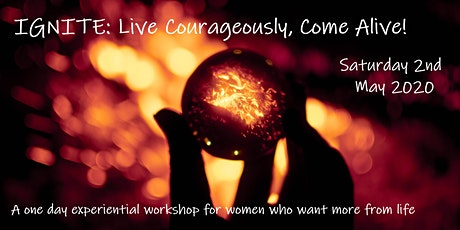 IGNITE: Live Courageously, Come Alive! tickets