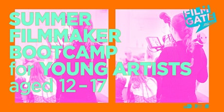 Summer Filmmaker Bootcamp for Young Artists (12 - 17 yrs old) - August Edition tickets
