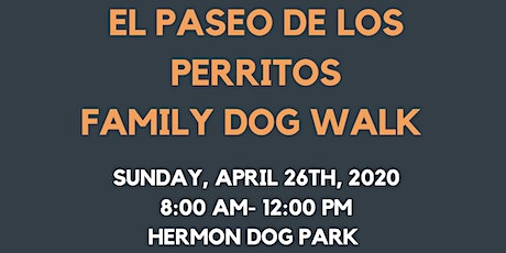 Paseo de Los Perritos Family Dog Walk tickets