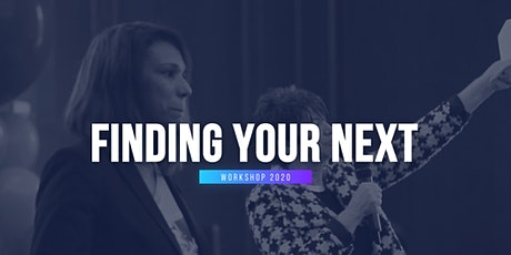 Finding Your Next. Helping Women Find Their Next. tickets