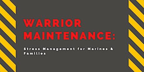 Warrior Maintenance: Stress Management for Marines & Families tickets