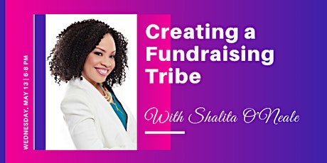 Creating a Fundraising Tribe with Shalita O'Neale  tickets