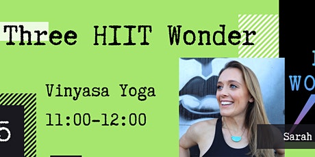 Three HIIT Wonder Vinyasa Yoga 11:00-12:00 tickets