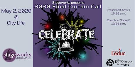 C E L E B R A T E - Final Curtain Call Preschool Show 12:00 p.m. tickets