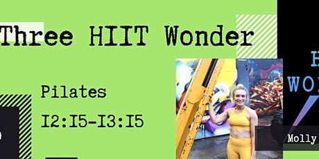 Three HIIT Wonder Pilates with Molly 12:15-13:15 tickets