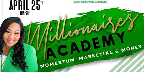 Millionaire's Academy: Momentum, Marketing & Money (POSTPONED DUE TO COVID) tickets