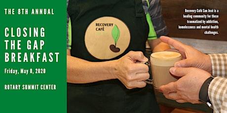 Recovery Café San José's 8th Annual Closing the Gap Breakfast tickets