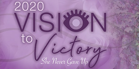 2020 Vision to Victory: Sharing Min.10th: She Never Gave Up Conference tickets