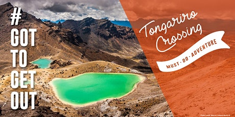 Got To Get Out Must Do Adventure - Tongariro Crossing - Hike One Give One tickets