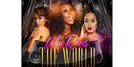 Who Runs The World?  Ladies Night Out tickets