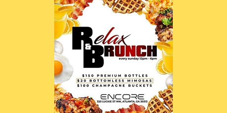 Relax & Brunch Sundays @Encoreatl featuring $20 Bottomless Mimosas! tickets
