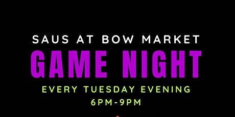 Game Night at Saus at Bow Market tickets