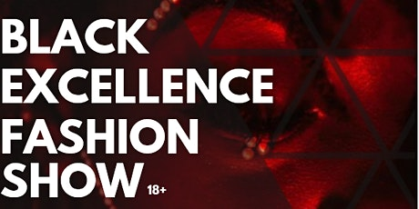 The Annual Black Excellence Fashion Show tickets