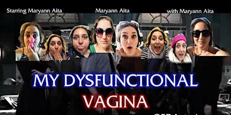 My Dysfunctional Vagina tickets