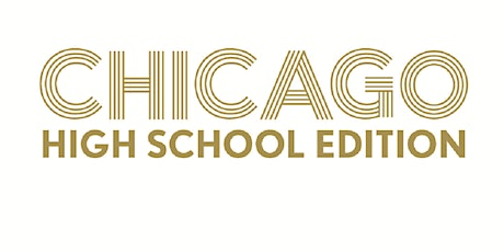 SENIOR SCHOOL PRODUCTION - CHICAGO tickets