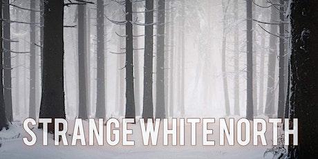 Strange White North: Episode 3 - Hazewild tickets