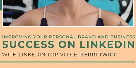 Improving Your Personal Brand & Business Success on LinkedIn tickets