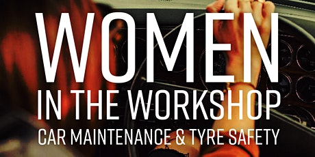 Women In The Workshop - Fix My Car tickets