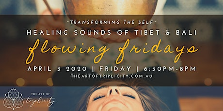 Flowing Fridays  - Sound Healing and Meditation (Self Awareness) tickets