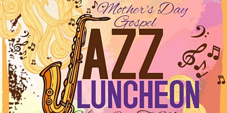 Mother's Day Gospel Jazz Luncheon tickets