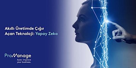 Akıllı Üretimde Çığır Açan Teknoloji: Yapay Zeka tickets