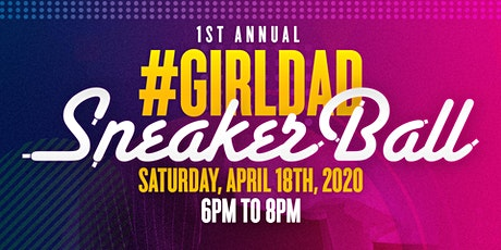 1st Annual #GirlDad Sneaker Ball tickets