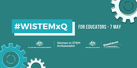 #WISTEMxQ - Women in STEM workshop for educators tickets