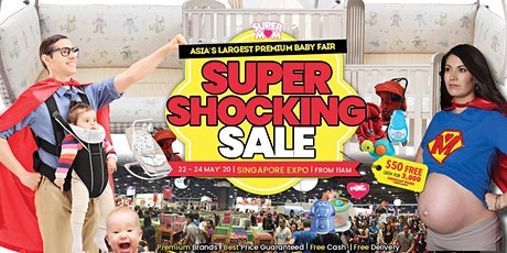 Asia's Largest Premium Baby Fair - SUPERMOM SUPER SHOCKING SALE tickets