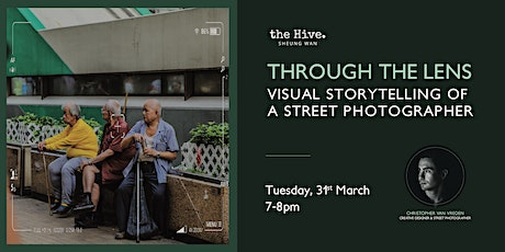 [Postponed to TBC] Through the Lens: Visual Storytelling of a Street Photographer tickets