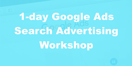 1-Day Google Ads Search Advertising Workshop tickets