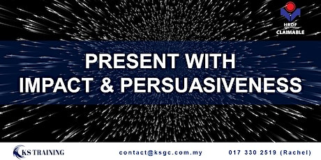 Impactful and Persuasive Presentation Training [KL Event] [HRDF Claimable] tickets