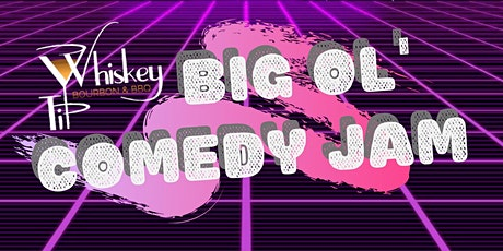 Whiskey Tip Big Ol' Comedy Jam tickets