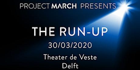 Project MARCH presenteert: the Run-Up tickets