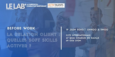 Before Work #Lyon | La relation client : quelles soft skills ? | Le LAB' billets
