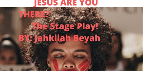 JESUS ARE YOU THERE? Stage Play tickets