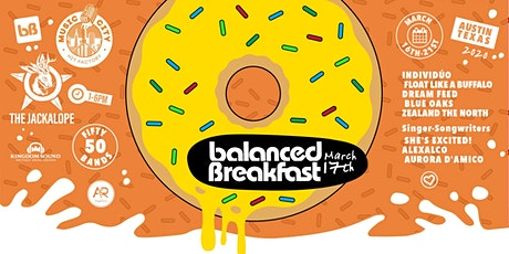 Postponed: Balanced Breakfast Showcase DAY 2 During SxSW tickets