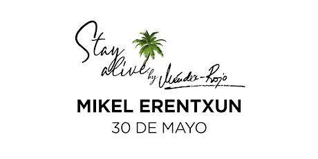 Mikel Erentxun STAY ALIVE® by Méndez-Rojo | Chantada (Lugo) entradas