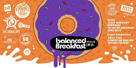 Postponed: Balanced Breakfast Showcase DAY 3 During SxSW tickets