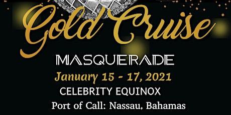2021 Gold Masquerade Cruise tickets