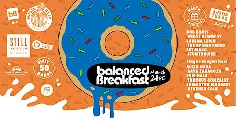 Postponed: Balanced Breakfast Showcase DAY 6 During SxSW tickets