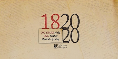 200 years of the 1820 Scottish Radical Uprising tickets
