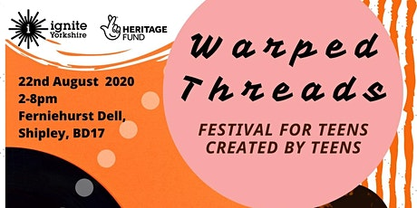 Warped Threads - a festival for teens organised by teens tickets