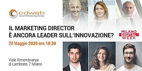 Il Marketing Director è ancora leader sull'Innovazione? biglietti