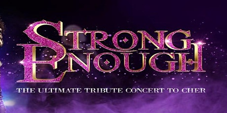 Strong Enough: A Tribute to Cher  tickets