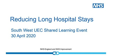 Reducing Long Hospital Stays - South West UEC Shared Learning Event tickets