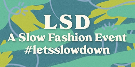 Let's Slow Down ~ Fashion Revolution Week Edition! tickets