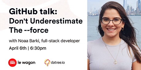 GitHub Talk : Don't Underestimate The --force tickets