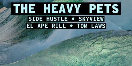 The Heavy Pets, Side Hustle, Skyview, El Ape Rill, & Tom Laws at 1904 tickets