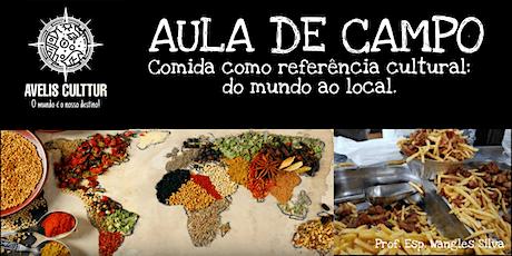 """Aula de Campo: """"Comida Como Referência Cultural - do mundo ao local"""". ingressos"""